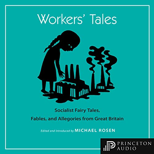 Page de couverture de Workers' Tales: Socialist Fairy Tales, Fables, and Allegories from Great Britain