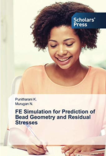 FE Simulation for Prediction of Bead Geometry and Residual Stresses