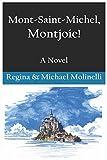 Mont-Saint-Michel, Montjoie!: A Novel