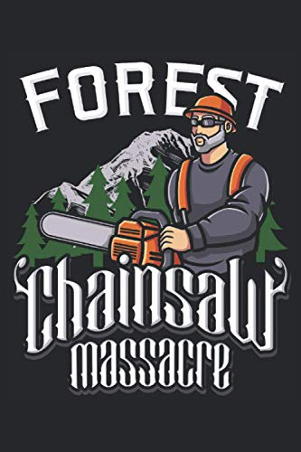 Forest Chainsaw Massacre: Masacre del bosque con motosierra Lumberjack Funny Forest Worker Forester Gifts Cuaderno forrado (formato A5, 15,24 x 22,86 cm, 120 páginas)
