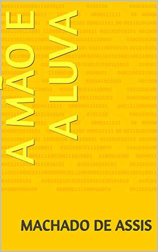 A MÃO E A LUVA (Portuguese Edition)