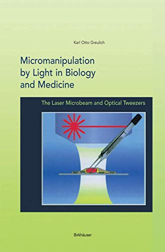 Compare Textbook Prices for Micromanipulation by Light in Biology and Medicine: The Laser Microbeam and Optical Tweezers Methods in Bioengineering 1999 Edition ISBN 9780817638733 by Greulich, Karl Otto
