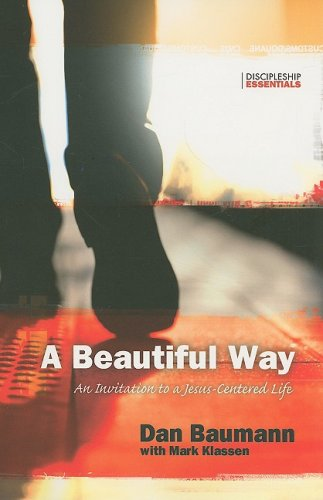 A Beautiful Way: An Invitation to a Jesus-Centered Life (Discipleship Essentials)