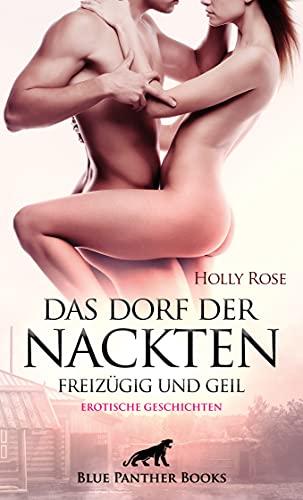 Das Dorf der Nackten - Freizügig und geil | Erotische Geschichten: Nur eine Regel: Alle sind immer und überall nackt!