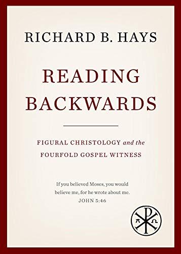 Reading Backwards: Figural Christology and the Fourfold Gospel Witness
