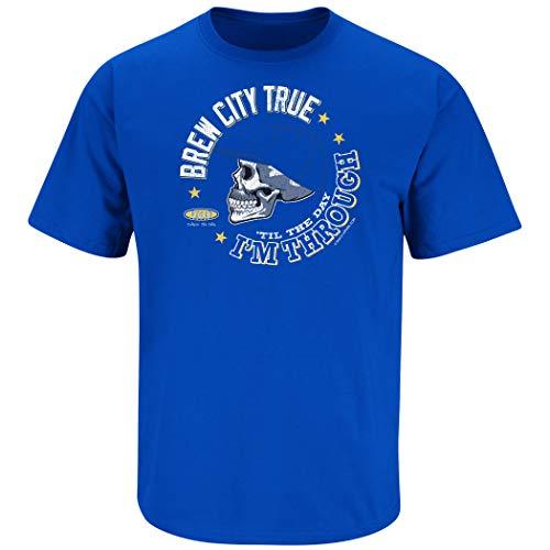 Milwaukee Baseball Fans. Brew City True 'Til The Day I'm Through Royal T-Shirt (Sm-5x) (Short Sleeve, 3XL)