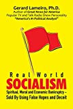 Real World Socialism: Spiritual, Moral and Economic Bankruptcy - Sold By Using False Hopes and Deceit