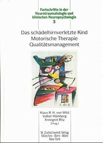 Das schädelhirnverletzte Kind, Motorische Therapie, Qualitätsmanagement (Fortschritte in der Neurotraumatologie und klinische Neuropsychologie)