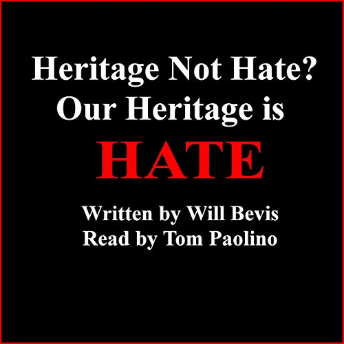 Heritage Not Hate? Our Heritage Is Hate. audiobook cover art