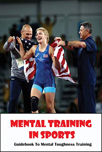 Mental Training In Sports_ Guidebook To Mental Toughness Training: Brain On Sports (English Edition)