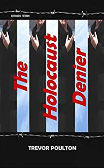 The Holocaust Denier by [Trevor Poulton]