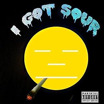 I Got Sour