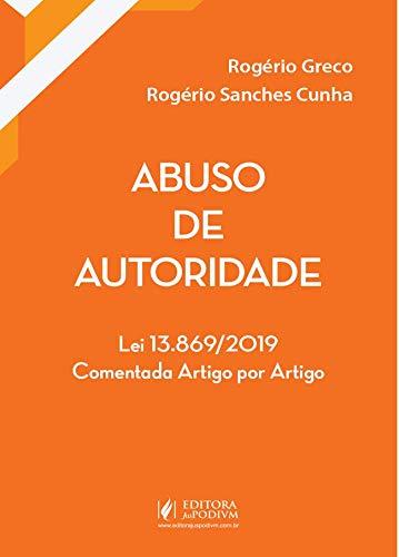 Abuso de Autoridade: lei 13.869/2019 Comentada Artigo por Artigo