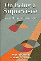 On Being a Supervisee: Creating Learning Partnerships