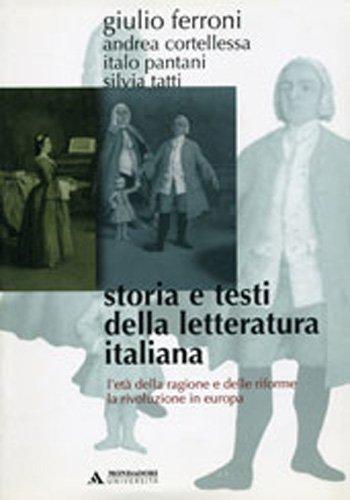 Storia e testi della letteratura italiana. L'età della ragione e delle riforme (1690-1789). La rivoluzione in Europa (1789-1815) (Vol. 6)