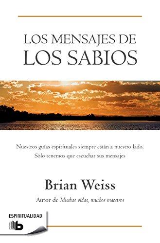 Los mensajes de los sabios / Messages from the Masters (Spanish Edition)