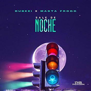 Sale de Noche (feat. Masta Frogg)