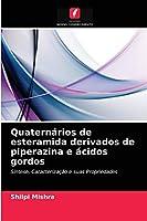 Quaternários de esteramida derivados de piperazina e ácidos gordos