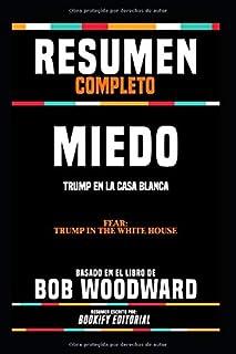 """Resumen Completo """"Miedo: Trump En La Casa Blanca (Fear: Trump In The White House)"""" - Basado En El Libro De Bob Woodward, R..."""