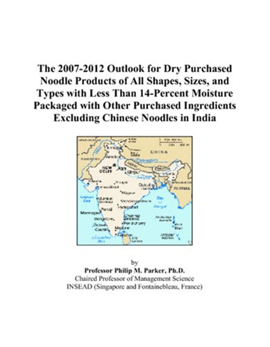 The 2007-2012 Outlook for Dry Purchased Noodle Products of All Shapes, Sizes, and Types with Less Than 14-Percent Moisture Packaged with Other Purchased Ingredients Excluding Chinese Noodles in India