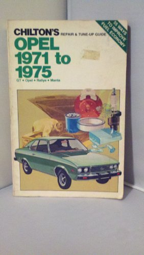 Chilton's Repair and Tune-Up Guide Opel 1971 to 1975