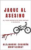 JAQUE AL ASESINO: EL PEOR MOMENTO PARA MATAR A ALGUIEN.