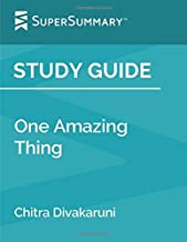 Study Guide: One Amazing Thing by Chitra Divakaruni (SuperSummary)