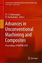 Advances in Unconventional Machining and Composites: Proceedings of AIMTDR 2018 (Lecture Notes on Multidisciplinary Industrial Engineering)