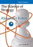 The Science Of Strategy (chess Classics)-Kotov, Alexander