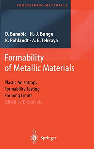 Formability of Metallic Materials: Plastic Anisotropy, Formability Testing, Forming Limits (Engineering Materials)