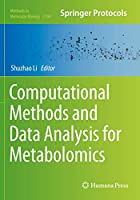 Computational Methods and Data Analysis for Metabolomics (Methods in Molecular Biology, 2104)