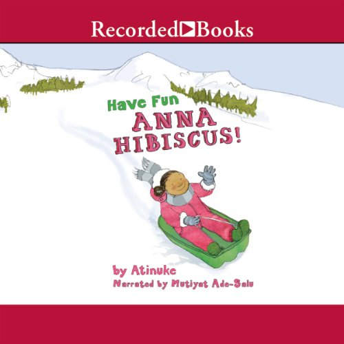 Have Fun, Anna Hibiscus audiobook cover art