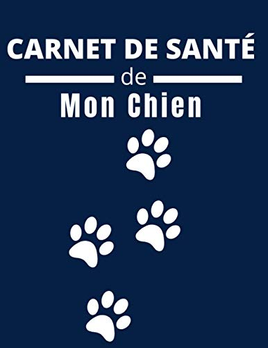 Carnet De Santé De Mon Chien: Cahier de santé pour chiens| Cahier à remplir | vaccinations | visites vétérinaires| suivi médical | 104 page