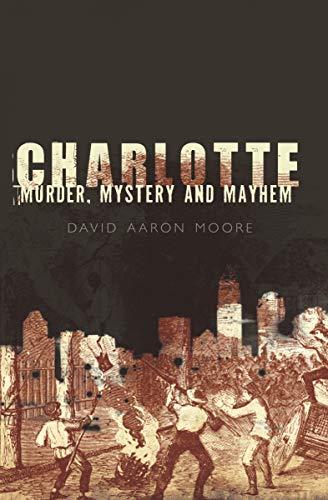 Charlotte: Murder, Mystery and Mayhem (Murder & Mayhem) (English Edition)