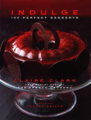 Image of Indulge: 100 Perfect Desserts