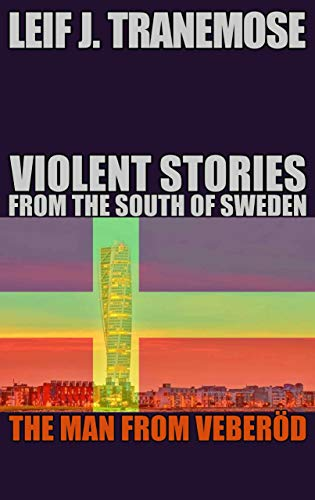 Violent Stories From The South of Sweden: The Man From