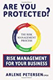 Are You Protected?: Risk Management For Your Business
