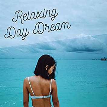 Relaxing Day Dream