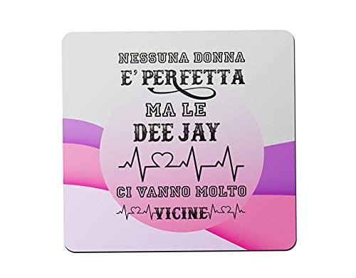 Overthetee Mousepad DJ Donna - Nessuna Donna è Perfetta ma Le Deejay Ci Vanno Molto Vicine - Tappetino per Mouse Donna - Idea Regalo Originale e Simpatica