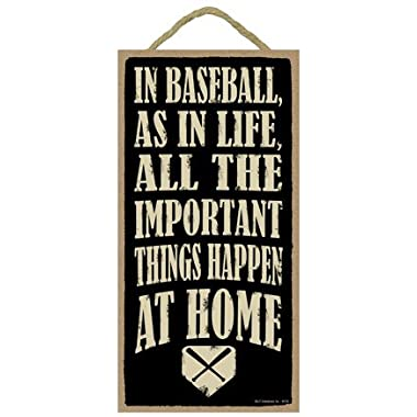 (SJT94155) In baseball, as in life, all the important things happen at home 5  x 10  wood sign plaque