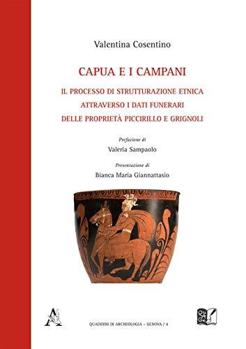 Capua e i campani. Il processo di strutturazione etnica attraverso i dati funerari delle proprietà Piccirillo e Grignoli