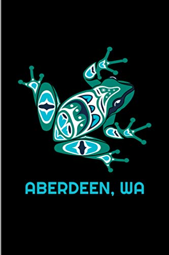 Aberdeen, WA: Washington Frog Pacific NW Native American Indian Gift Wide Ruled Lined Notebook - 120 Pages 6x9 Composition