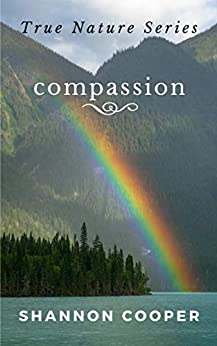True Nature Series: Compassion by [Shannon Cooper]