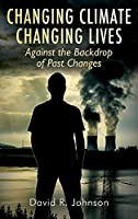 Changing Climate Changing Lives: Against the Backdrop of Past Changes