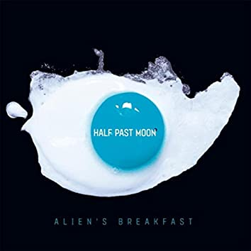 Alien's Breakfast