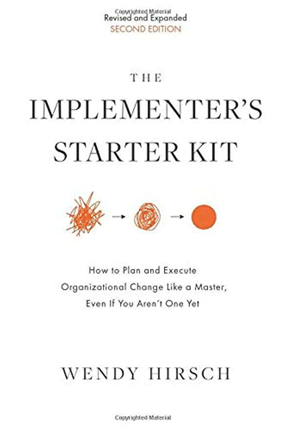 海外叱るベイビーThe Implementer's Starter Kit, Second Edition: How to Plan and Execute Organizational Change Like a Master, Even If You Aren't One Yet