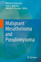 Malignant Mesothelioma and Pseudomyxoma