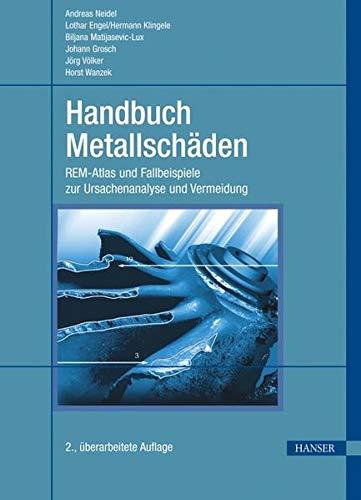 Handbuch Metallschäden: REM-Atlas und Fallbeispiele zur Ursachenanalyse und Vermeidung