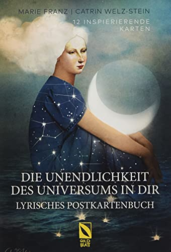 Die Unendlichkeit des Universums in dir: Lyrisches Postkartenbuch
