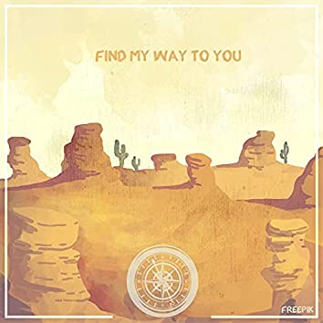Find my Way to You